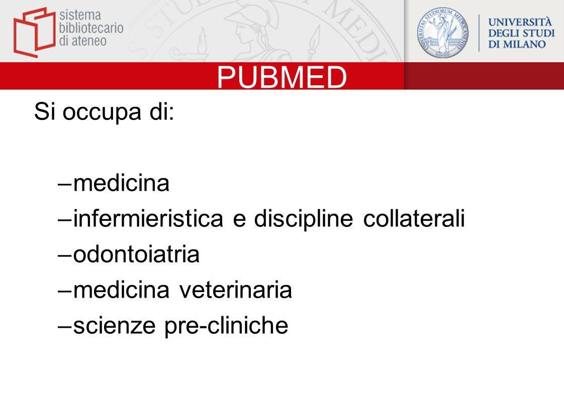 PUBMED Si occupa di: medicina infermieristica e discipline collaterali
