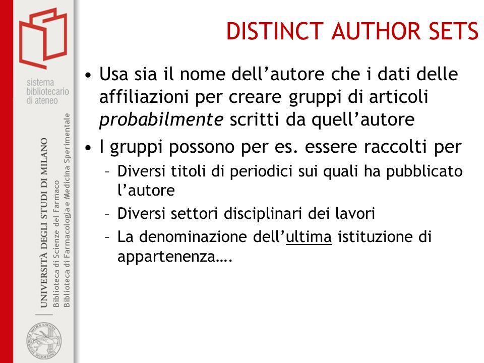 DISTINCT AUTHOR SETS Usa sia il nome dell'autore che i dati delle affiliazioni per creare gruppi di articoli probabilmente scritti da quell'autore.