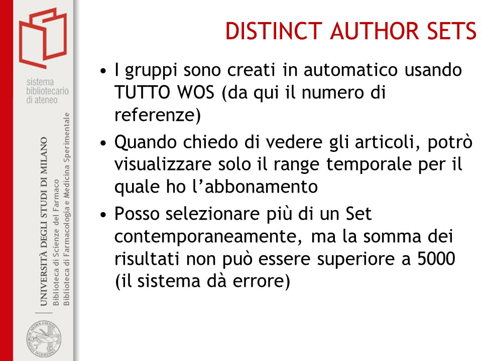 DISTINCT AUTHOR SETS I gruppi sono creati in automatico usando TUTTO WOS (da qui il numero di referenze)