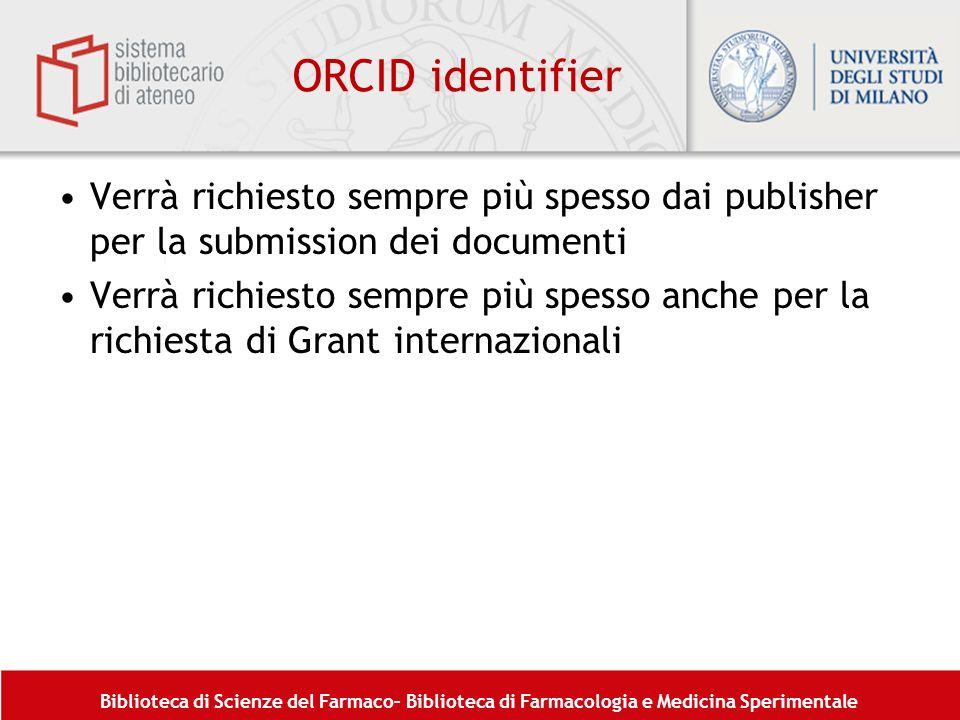 ORCID identifier Verrà richiesto sempre più spesso dai publisher per la submission dei documenti.