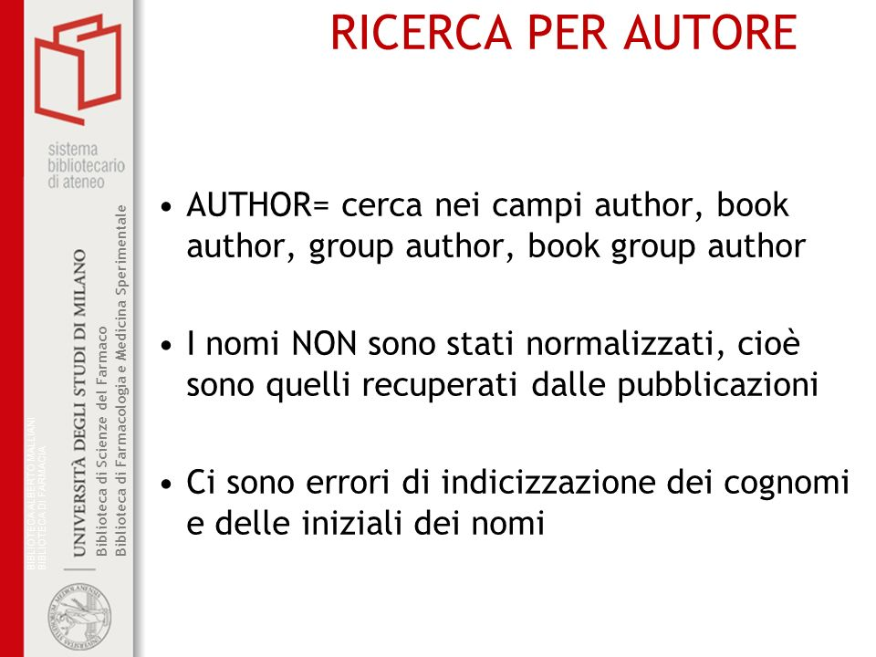 RICERCA PER AUTORE AUTHOR= cerca nei campi author, book author, group author, book group author.