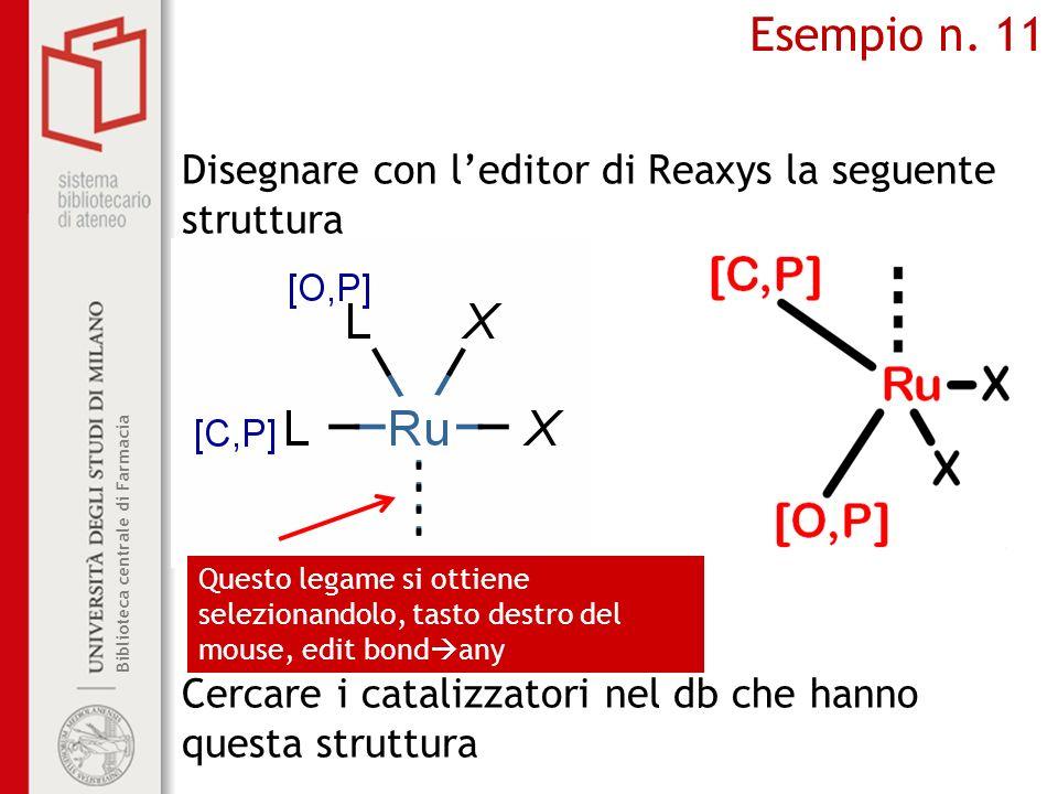 Esempio n. 11 Disegnare con l'editor di Reaxys la seguente struttura
