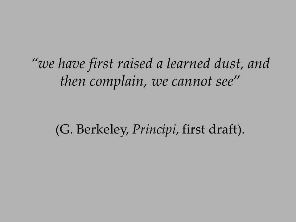 (G. Berkeley, Principi, first draft).