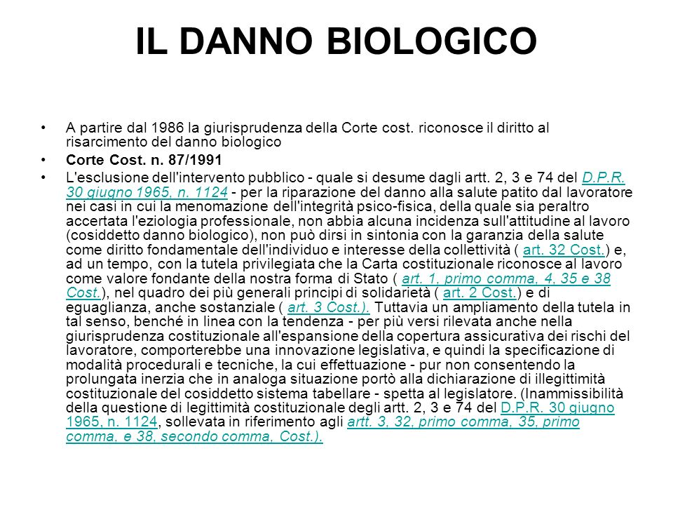 IL DANNO BIOLOGICOA partire dal 1986 la giurisprudenza della Corte cost. riconosce il diritto al risarcimento del danno biologico.