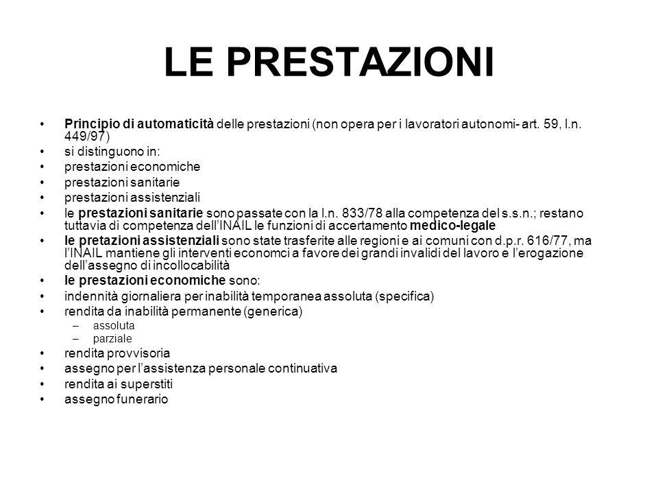 LE PRESTAZIONI Principio di automaticità delle prestazioni (non opera per i lavoratori autonomi- art. 59, l.n. 449/97)