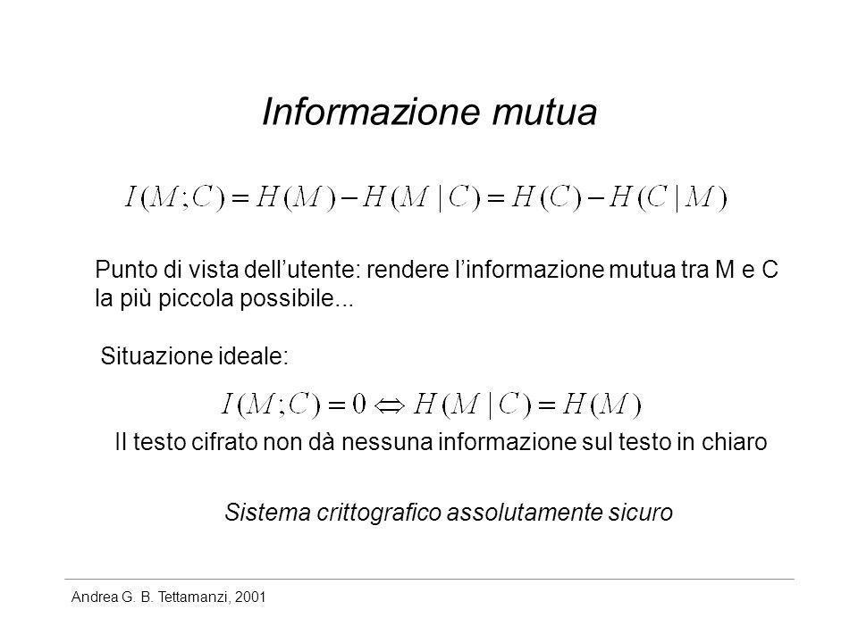 Informazione mutua Punto di vista dell'utente: rendere l'informazione mutua tra M e C. la più piccola possibile...
