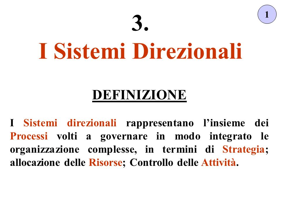 3. I Sistemi Direzionali DEFINIZIONE