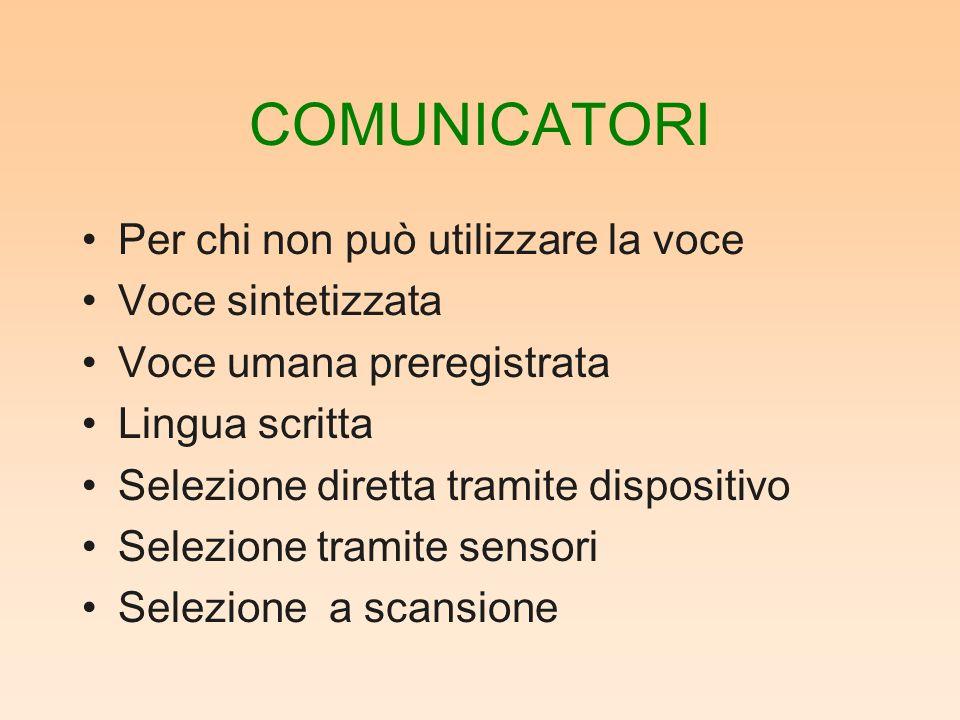 COMUNICATORI Per chi non può utilizzare la voce Voce sintetizzata