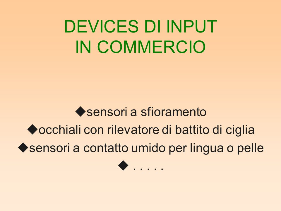 DEVICES DI INPUT IN COMMERCIO
