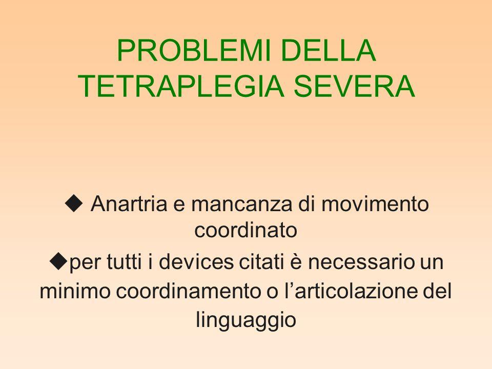 PROBLEMI DELLA TETRAPLEGIA SEVERA