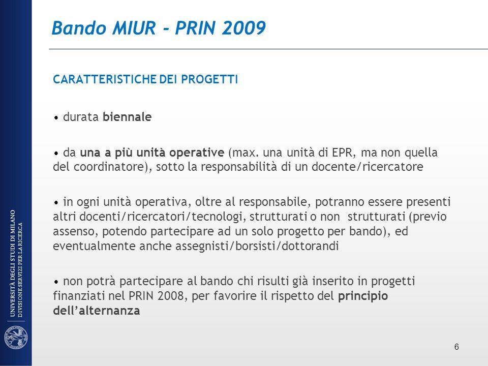 Bando MIUR - PRIN 2009 CARATTERISTICHE DEI PROGETTI durata biennale