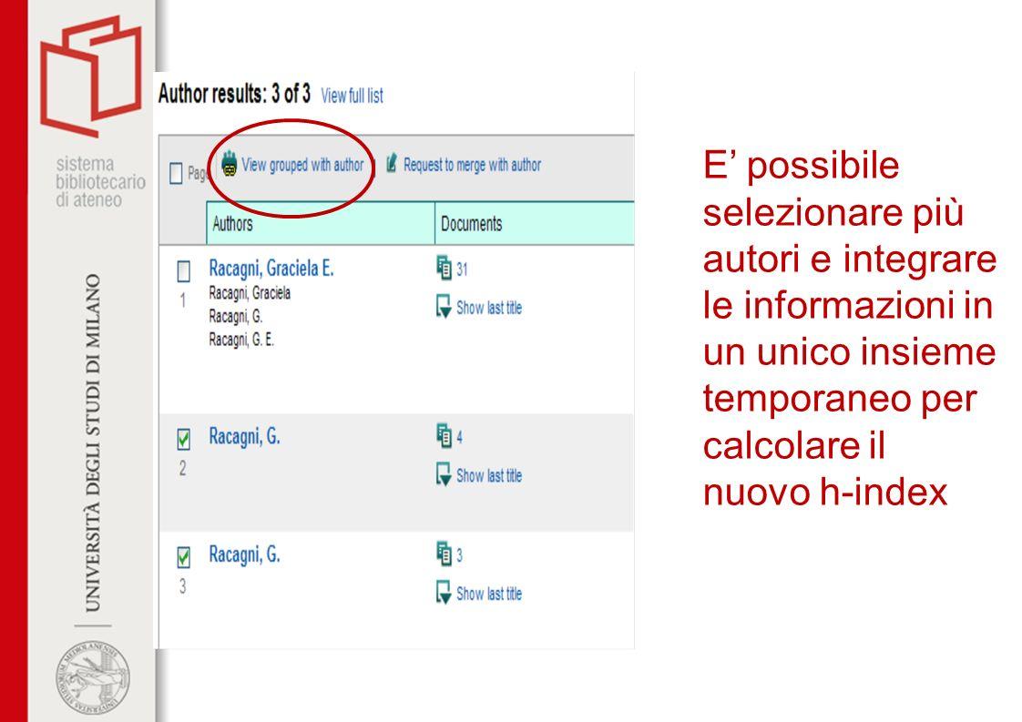 E' possibile selezionare più autori e integrare le informazioni in un unico insieme temporaneo per calcolare il nuovo h-index