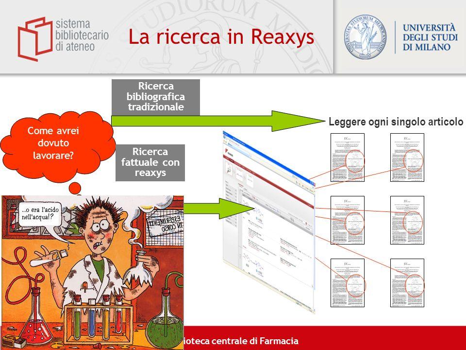 Ricerca bibliografica tradizionale Ricerca fattuale con reaxys