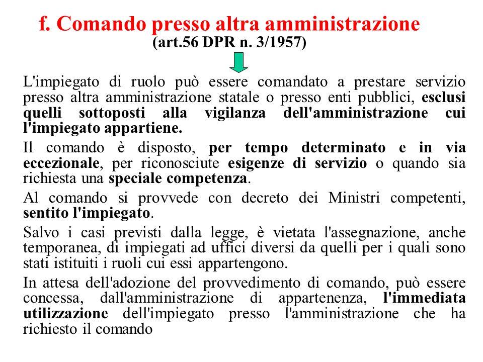 f. Comando presso altra amministrazione (art.56 DPR n. 3/1957)