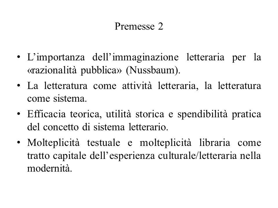 Premesse 2 L'importanza dell'immaginazione letteraria per la «razionalità pubblica» (Nussbaum).