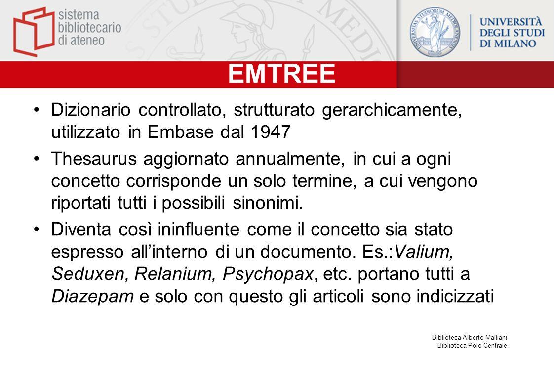 EMTREE Dizionario controllato, strutturato gerarchicamente, utilizzato in Embase dal 1947.