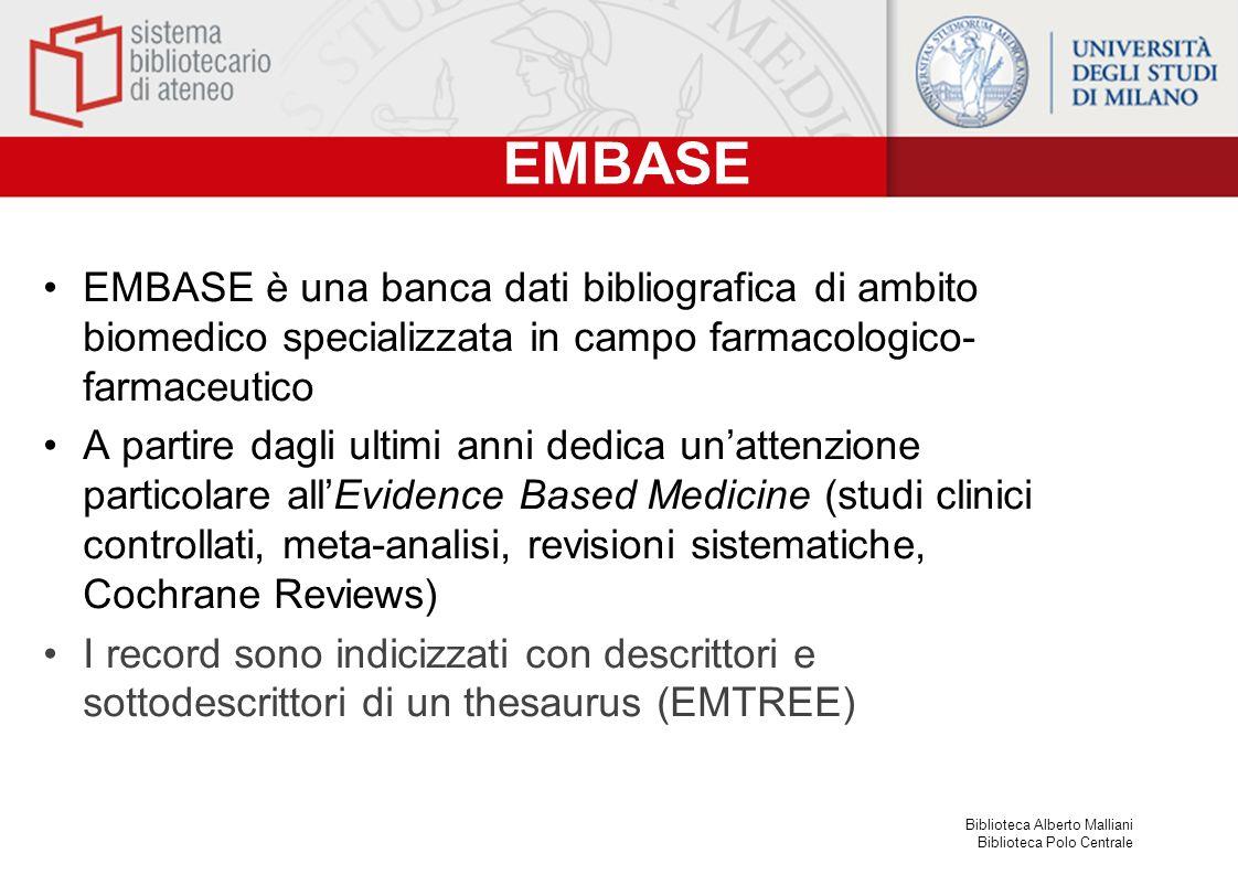 EMBASE EMBASE è una banca dati bibliografica di ambito biomedico specializzata in campo farmacologico-farmaceutico.