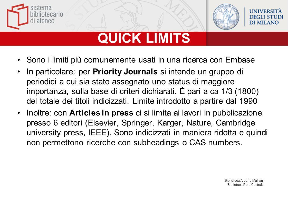 QUICK LIMITS Sono i limiti più comunemente usati in una ricerca con Embase.