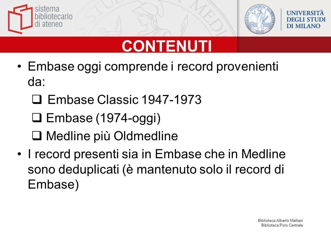 CONTENUTI Embase oggi comprende i record provenienti da: