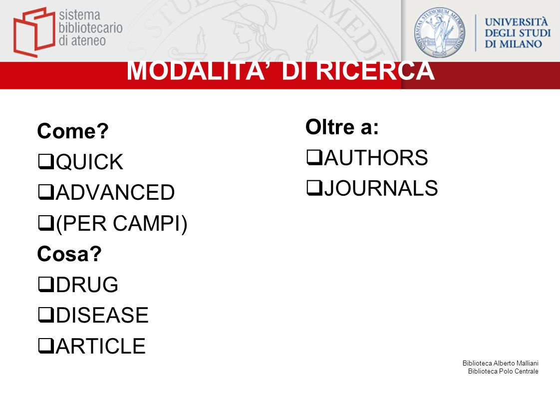 MODALITA' DI RICERCA Oltre a: Come AUTHORS QUICK JOURNALS ADVANCED