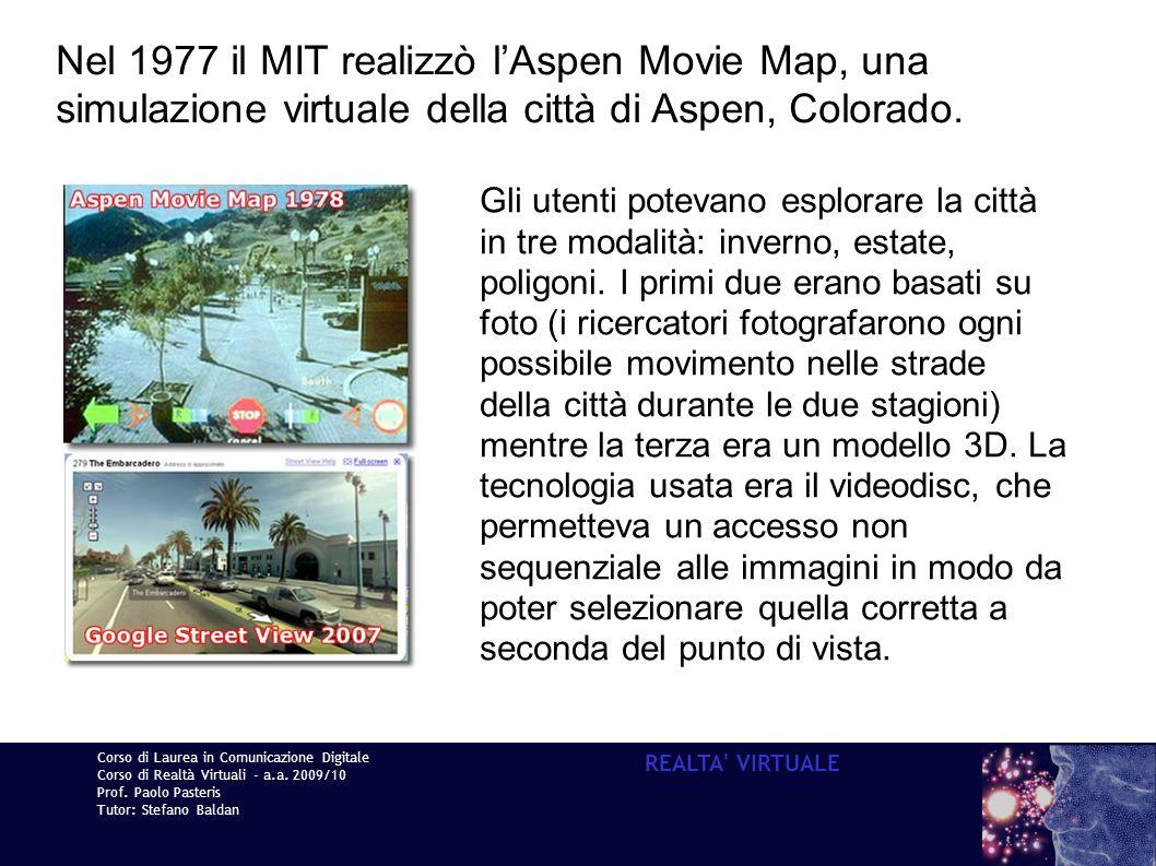 Nel 1977 il MIT realizzò l'Aspen Movie Map, una