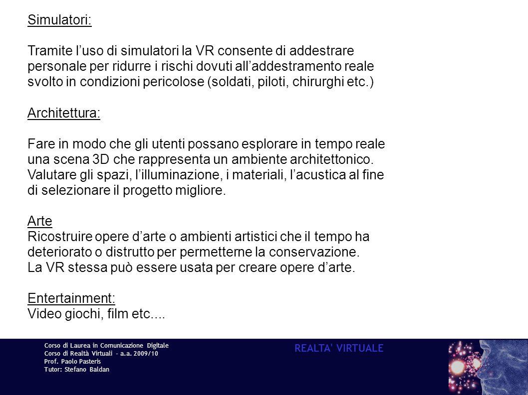 Tramite l'uso di simulatori la VR consente di addestrare