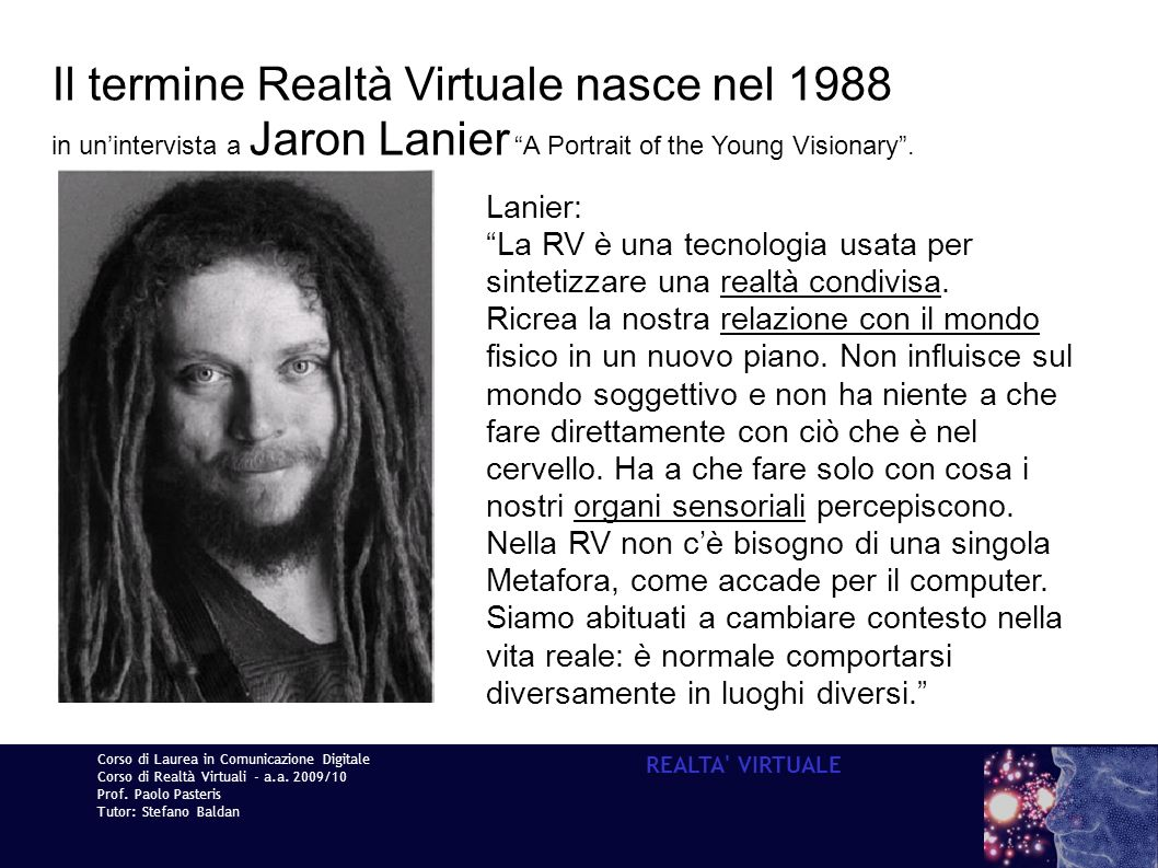 Il termine Realtà Virtuale nasce nel 1988