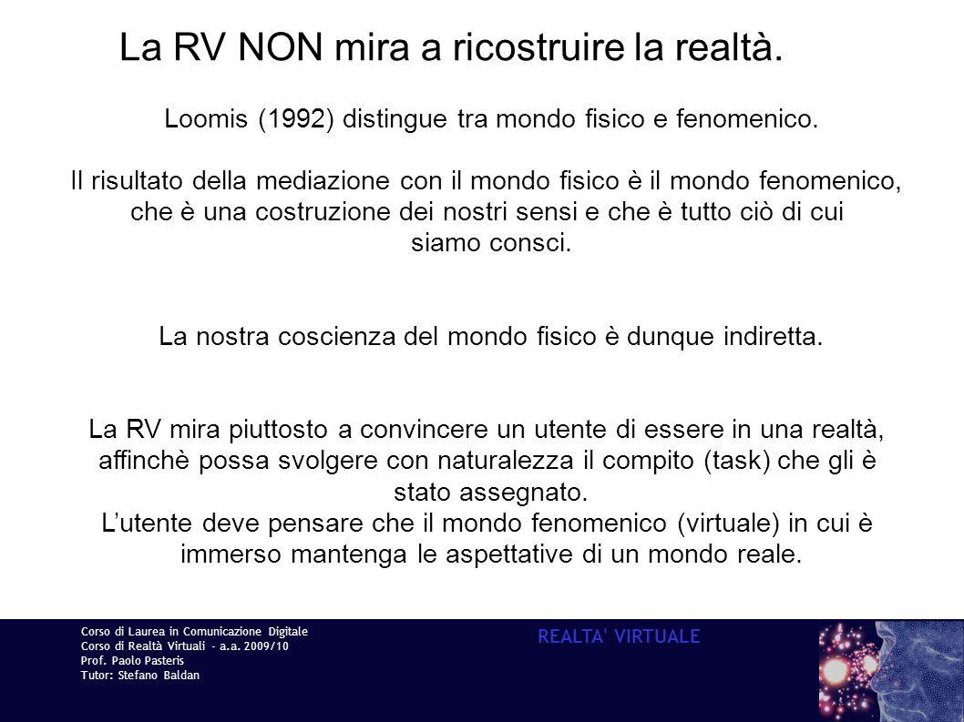 La RV NON mira a ricostruire la realtà.