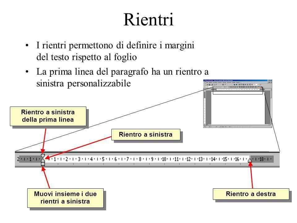 Rientri I rientri permettono di definire i margini del testo rispetto al foglio.
