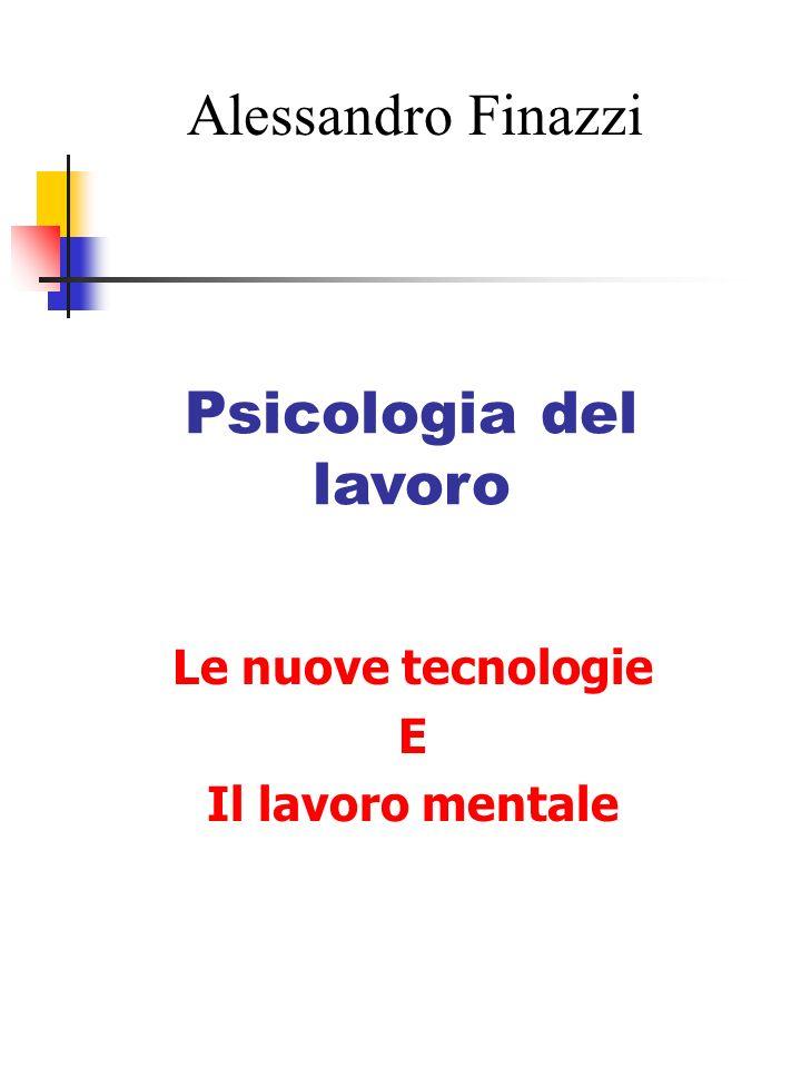 Alessandro Finazzi Psicologia del lavoro Le nuove tecnologie E