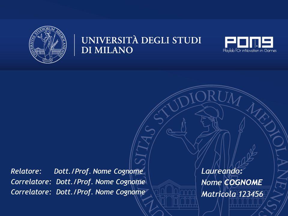 Laureando: Nome COGNOME Matricola 123456