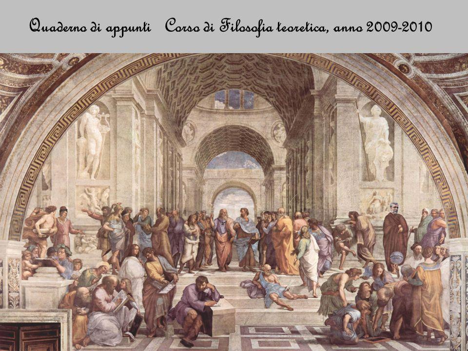 Quaderno di appunti Corso di Filosofia teoretica, anno 2009-2010