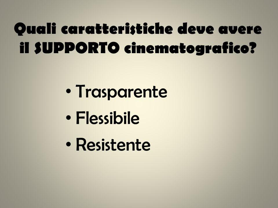 Quali caratteristiche deve avere il supporto cinematografico