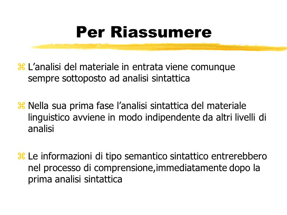 Per RiassumereL'analisi del materiale in entrata viene comunque sempre sottoposto ad analisi sintattica.