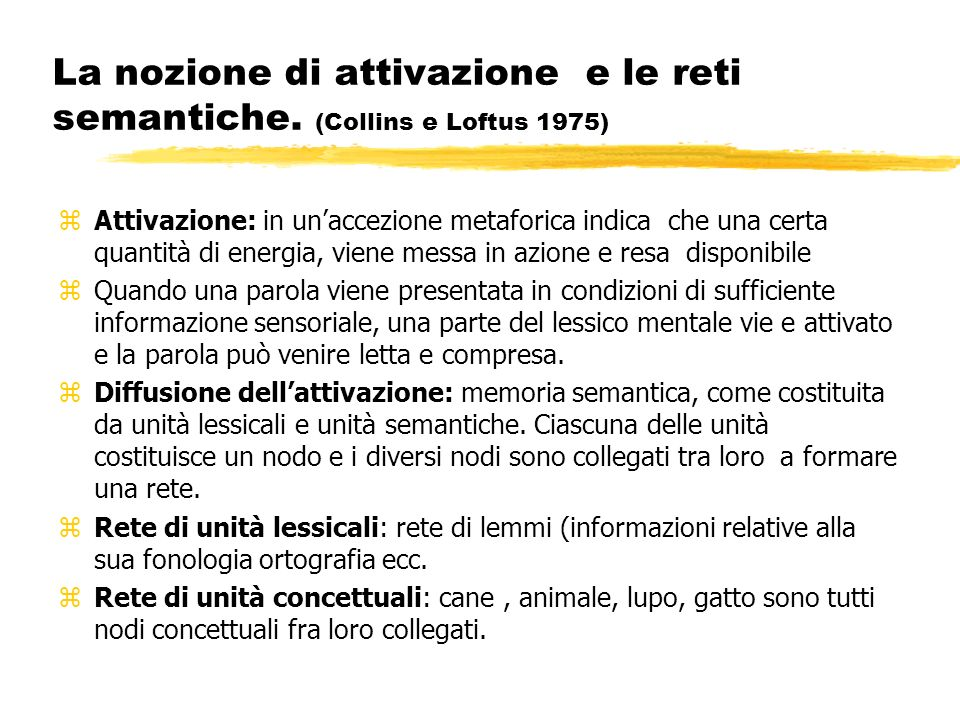 La nozione di attivazione e le reti semantiche. (Collins e Loftus 1975)