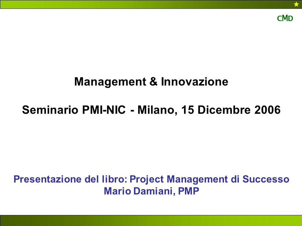 Management & Innovazione Seminario PMI-NIC - Milano, 15 Dicembre 2006