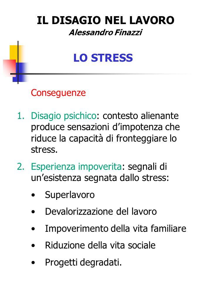 IL DISAGIO NEL LAVORO LO STRESS Conseguenze