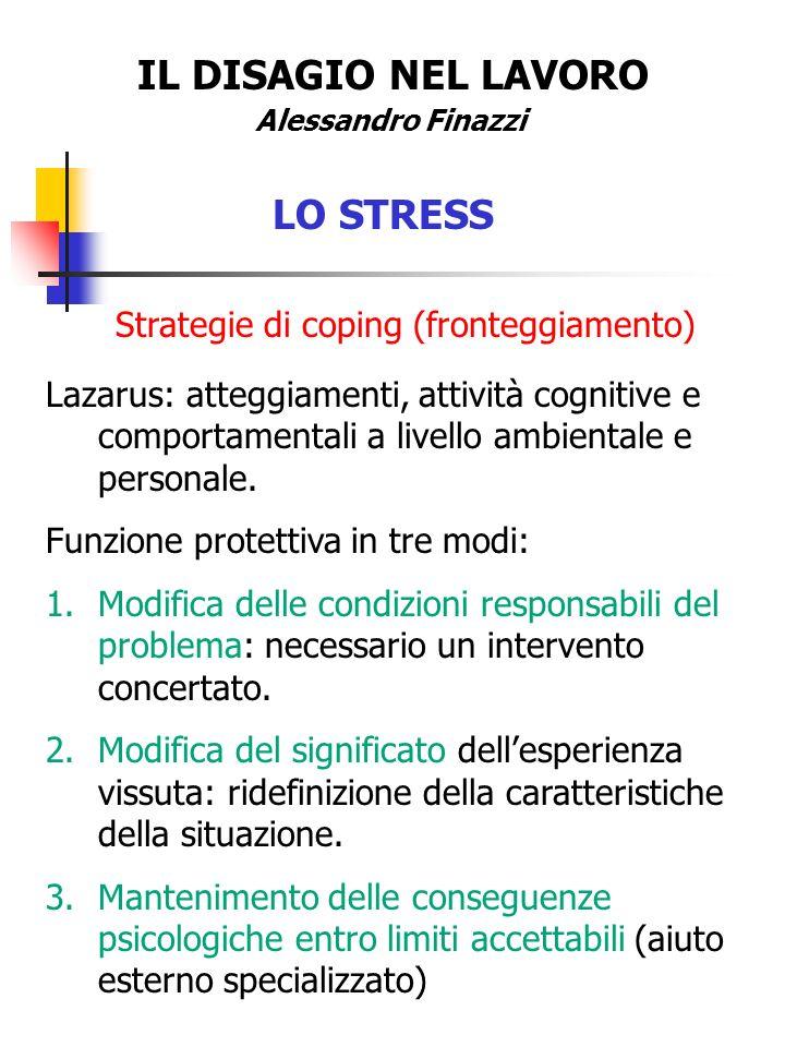IL DISAGIO NEL LAVORO LO STRESS Strategie di coping (fronteggiamento)