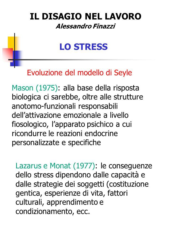 IL DISAGIO NEL LAVORO LO STRESS Evoluzione del modello di Seyle