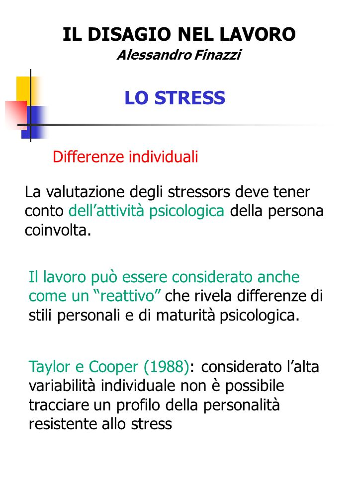 IL DISAGIO NEL LAVORO LO STRESS Differenze individuali