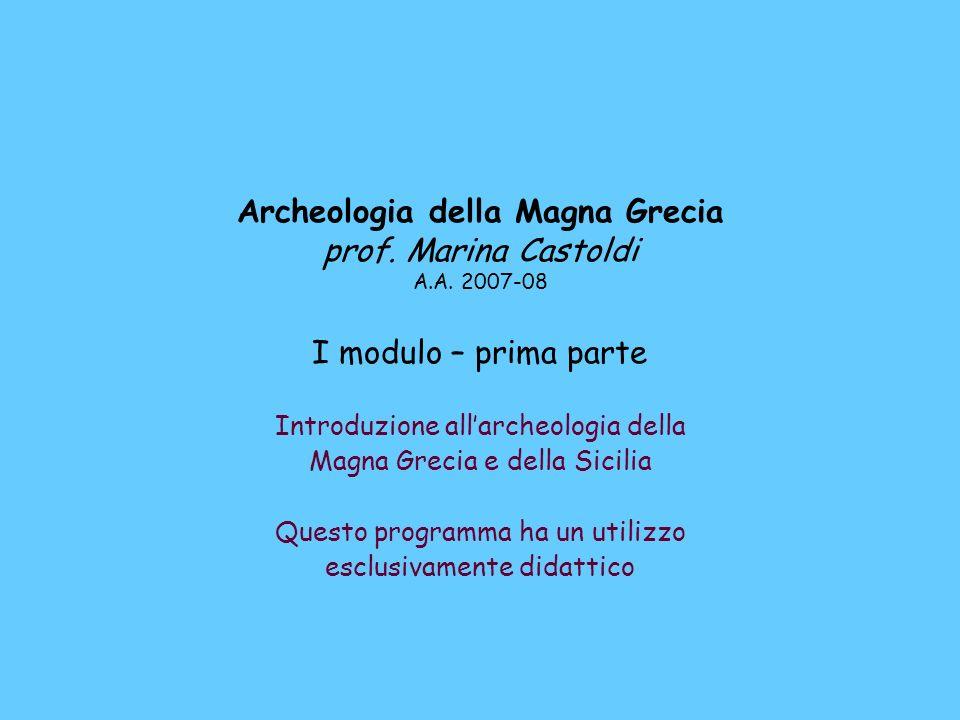Archeologia della Magna Grecia prof. Marina Castoldi A. A