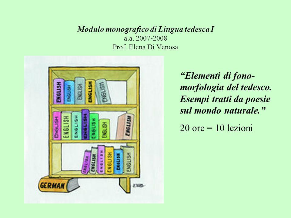 Modulo monografico di Lingua tedesca I a. a. 2007-2008 Prof
