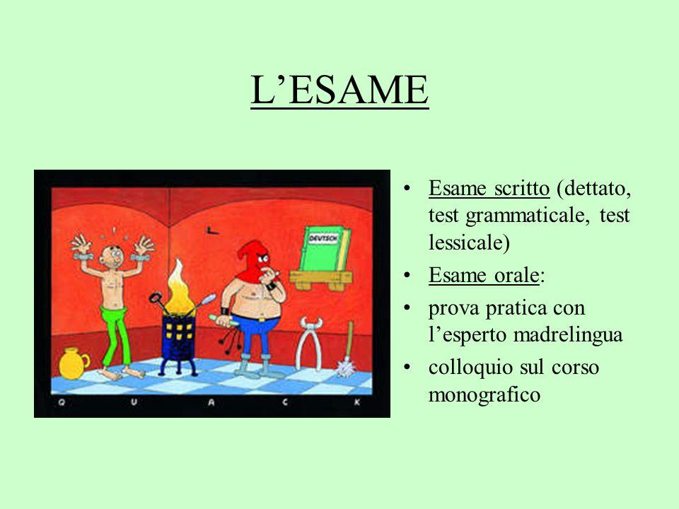 L'ESAME Esame scritto (dettato, test grammaticale, test lessicale)