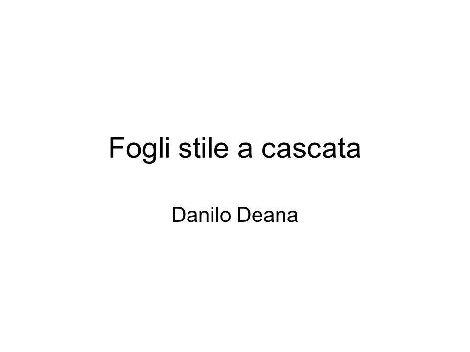 Fogli stile a cascata Danilo Deana