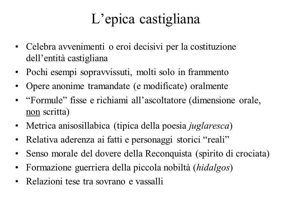 L'epica castigliana Celebra avvenimenti o eroi decisivi per la costituzione dell'entità castigliana.