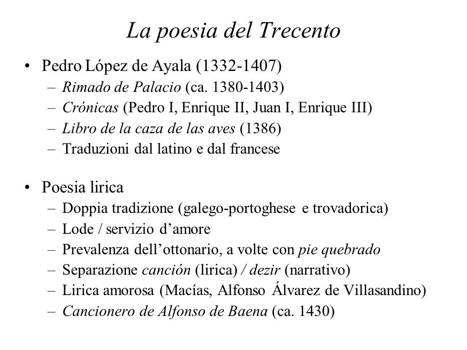 La poesia del Trecento Pedro López de Ayala (1332-1407) Poesia lirica