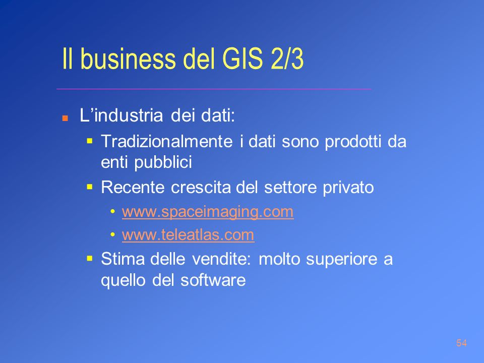 Il business del GIS 2/3 L'industria dei dati:
