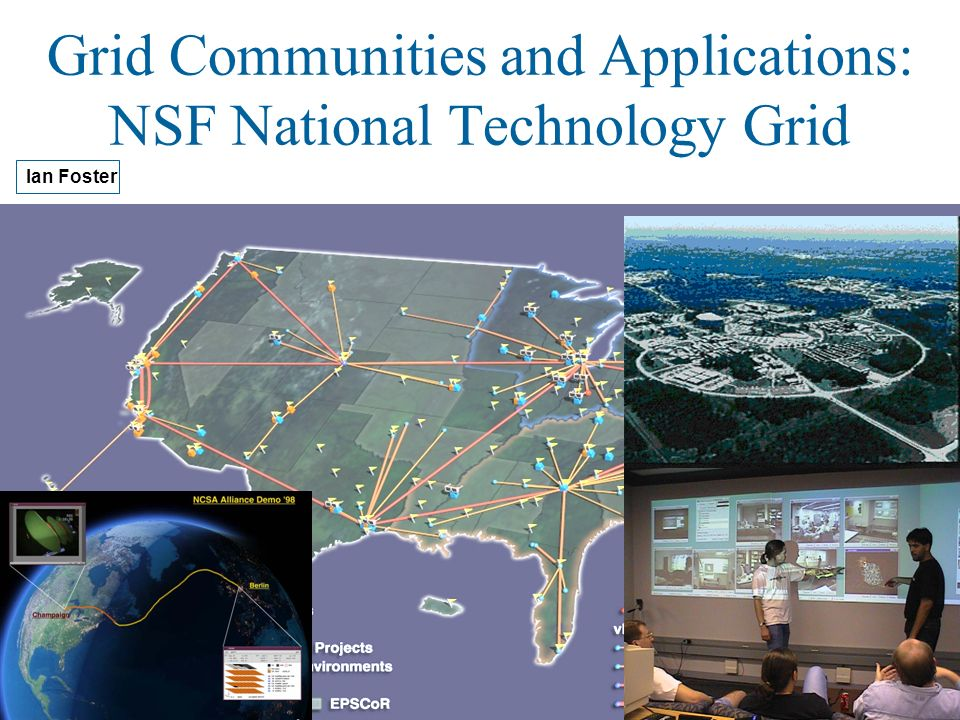 Grid Communities and Applications: NSF National Technology Grid