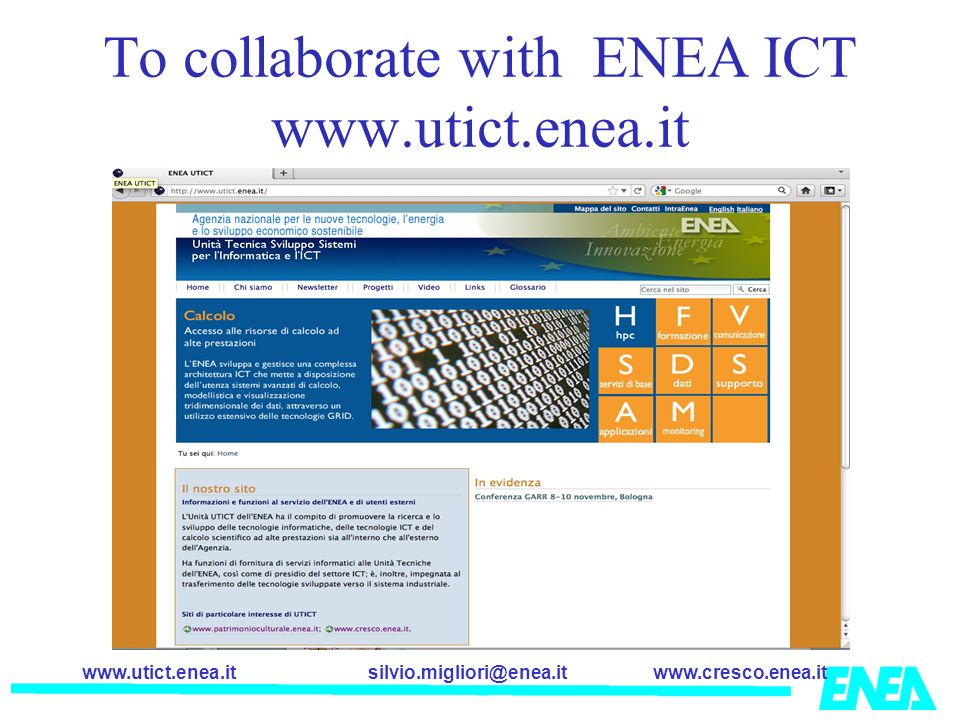 To collaborate with ENEA ICT www.utict.enea.it