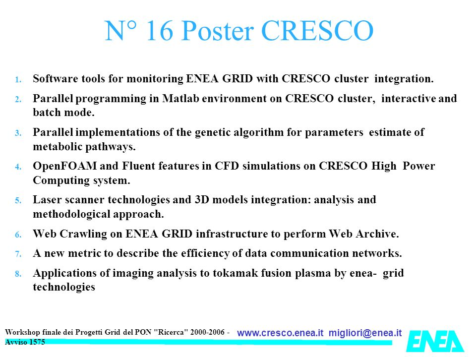 N° 16 Poster CRESCO Software tools for monitoring ENEA GRID with CRESCO cluster integration.